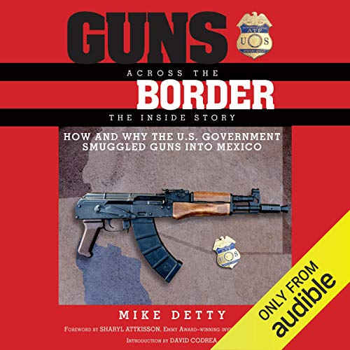 Guns Across the Border Audiobook By Mike Detty cover art