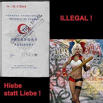 Illegal / Hiebe statt Liebe (Single Version)