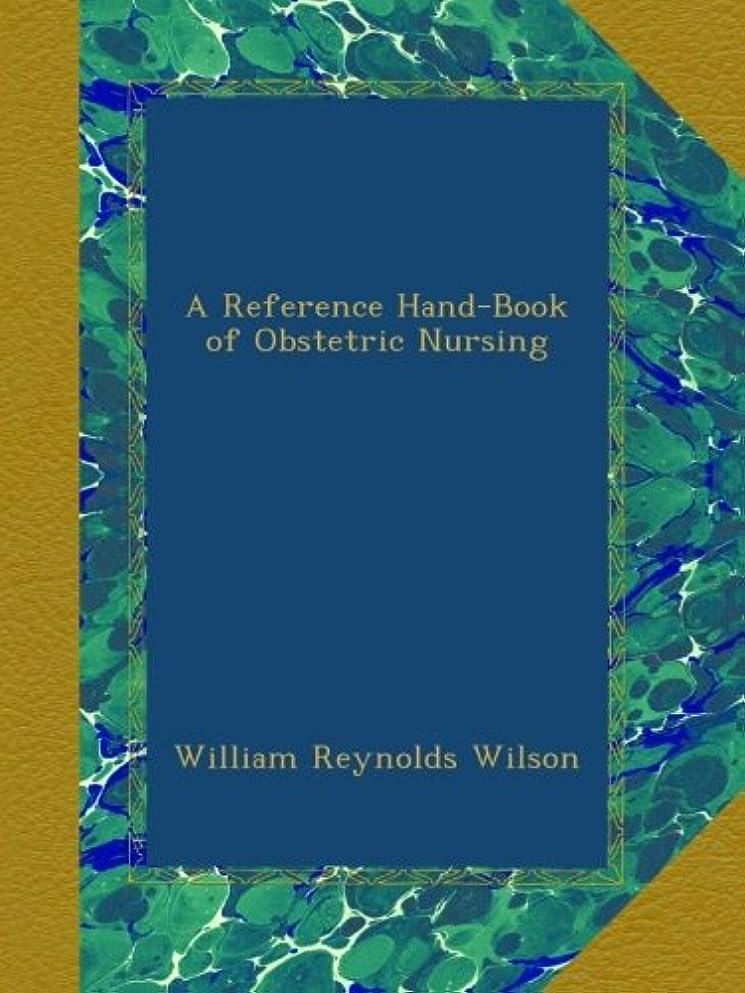 保護非難するスカウトA Reference Hand-Book of Obstetric Nursing