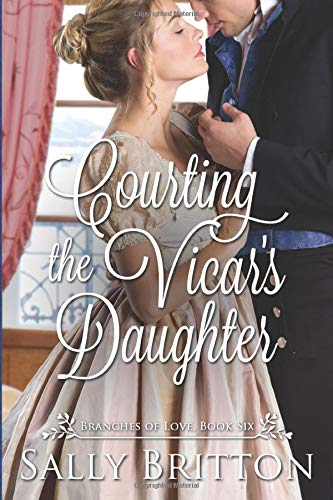 Compare Textbook Prices for Courting the Vicar's Daughter: A Regency Romance Branches of Love  ISBN 9781947005167 by Britton, Sally