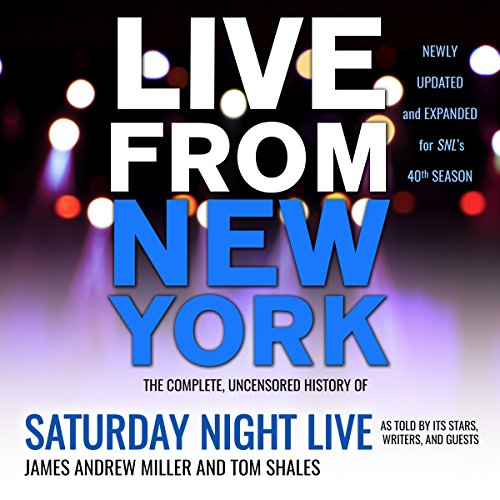 Live from New York     The Complete, Uncensored History of Saturday Night Live as Told by Its Stars, Writers, and Guests              By:                                                                                                                                 James Andrew Miller,                                                                                        Tom Shales                               Narrated by:                                                                                                                                 Christina Delaine,                                                                                        Paul Woodson                      Length: 28 hrs and 18 mins     353 ratings     Overall 4.5