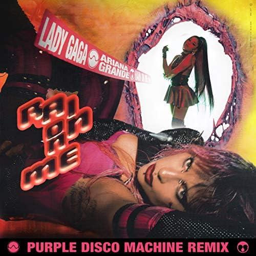 Lady Gaga, Ariana Grande & Purple Disco Machine