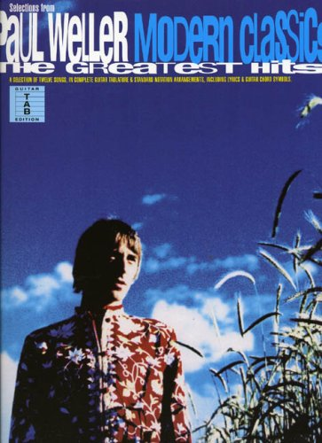 Weller Paul Modern Classics Selections From The Greatest Hits Tab: Noten für Gesang, Klavier (Gitarre) (Guitar tab edition)