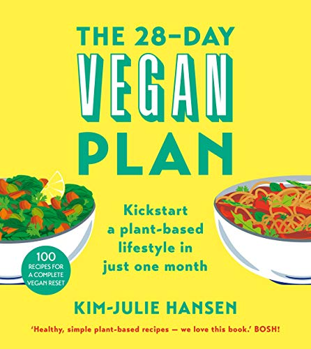The 28-Day Vegan Plan: Kickstart a Plant-based Lifestyle in Just One Month