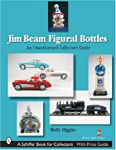 Jim Beam Figural Bottles: An Unauthorized Collector's Guide (Schiffer Book for Collectors)
