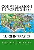 Conversazioni in portoghese: Luigi In Brasile (Portuguese Edition)