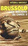 Les brigades du chaos, Tome 2