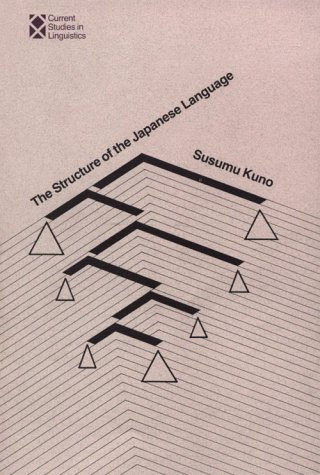The Structure of the Japanese Language (Current Studies in Linguistics)