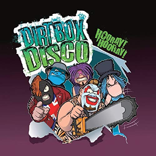 Dirt Box Disco - Hooray! Hooray!