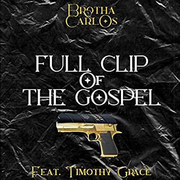 Full Clip Of The Gospel (feat. Timothy Grace)