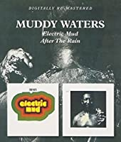 Electric Mud/After The Rain / Muddy Waters by Muddy Waters (2011-08-09)