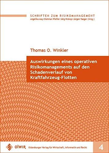 Auswirkungen eines operativen Risikomanagements auf den Schadenverlauf von Kraftfahrzeug-Flotten (Schriften zum Risikomanagement)