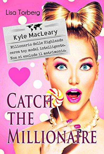 Catch the Millionaire. Kyle MacLeary: Milionario delle Highlands cerca top model intelligente. Non si esclude il matrimonio.