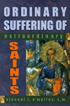 Ordinary Suffering of Extradionary Saints