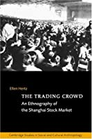 The Trading Crowd (Cambridge Studies in Social and Cultural Anthropology, Series Number 108)