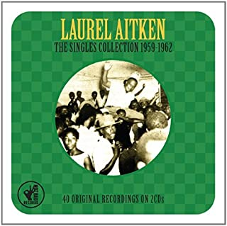 The Singles Collection 1960-1962 (Ska / Blue Beat) by Laurel Aitken