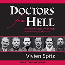 Doctors from Hell: The Horrific Account of Experiments on Humans