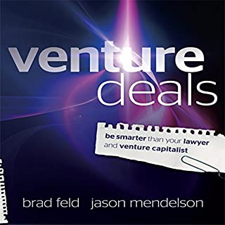 Venture Deals     Be Smarter Than Your Lawyer and Venture Capitalist              By:                                                                                                                                 Jason Mendelson,                                                                                        Brad Feld                               Narrated by:                                                                                                                                 Sean Pratt                      Length: 7 hrs and 19 mins     950 ratings     Overall 4.5