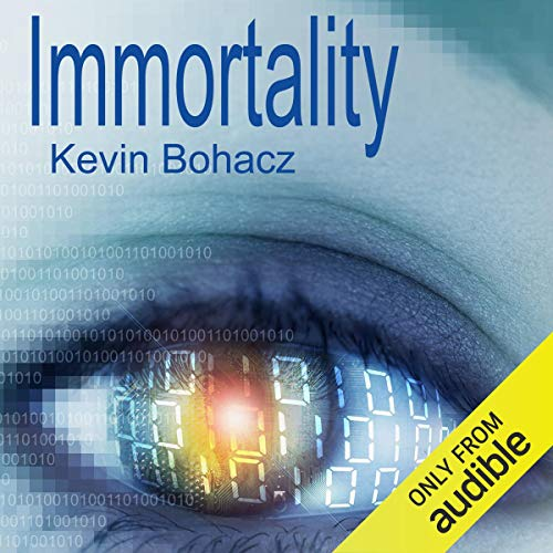 Immortality Audiobook By Kevin Bohacz cover art