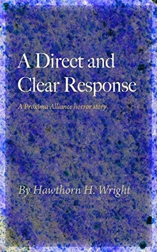 A Direct and Clear Response: A Proxima Alliance horror story (English Edition)