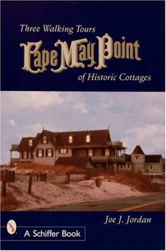 Jordan, J: Cape May Point: Three Walking Tours of Historic Cottages (Schiffer Books)