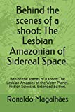 Behind the scenes of a shoot: The Lesbian Amazonian of Sidereal Space.: Behind the...