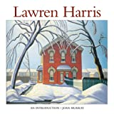 Lawren Harris: An Introduction to His Life and Art