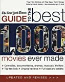 The New York Times Guide to the Best 1,000 Movies Ever Made: An Indispensable Collection of Original Reviews of Box-Office Hits and Misses (Film Critics of the New York Times)