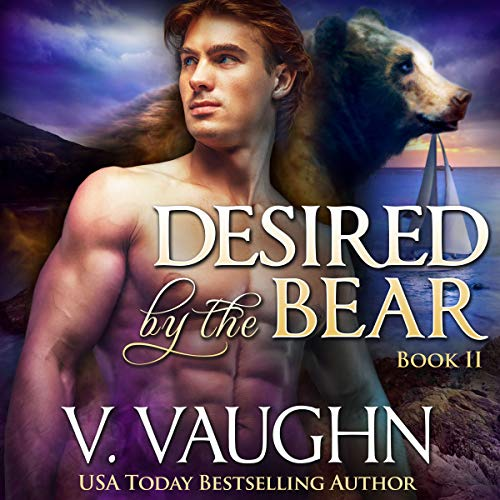Desired by the Bear Book 2: Werebear Romance audiobook cover art