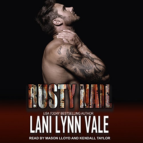 Rusty Nail     Uncertain Saints MC Series, Book 6              By:                                                                                                                                 Lani Lynn Vale                               Narrated by:                                                                                                                                 Mason Lloyd,                                                                                        Kendall Taylor                      Length: 6 hrs and 25 mins     194 ratings     Overall 4.7