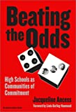 Beating the Odds: High Schools as Communities of Commitment (the series on school reform)