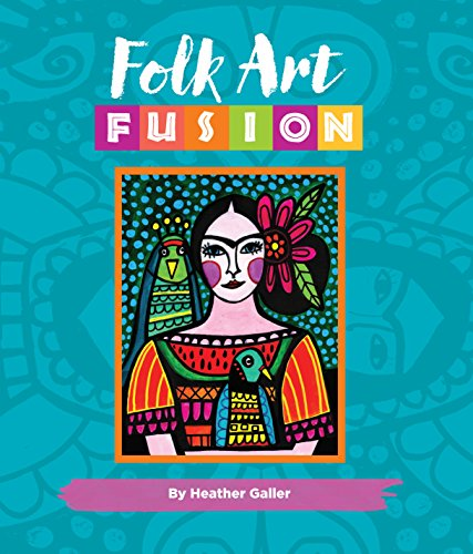 Compare Textbook Prices for Folk Art Fusion: Creative ideas for painting colorful folk art in acrylic Reprint Edition ISBN 9781633226517 by Galler, Heather