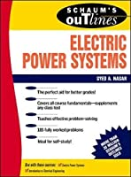 Schaum's Outline of Theory and Problems of Electric Power Systems (Schaum's Outlines)