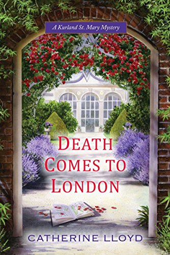Death Comes to London (Kurland St. Mary Mystery Book 2) by [Catherine Lloyd]