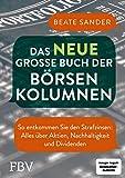 Das neue große Buch der Börsenkolumnen: So entkommen Sie den Strafzinsen: alles über Aktien, Nachhaltigkeit und Dividenden