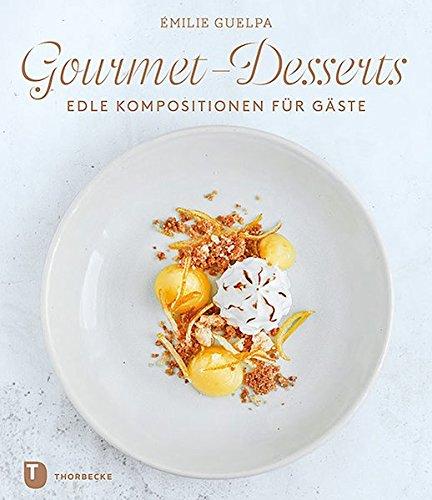 Gourmet-Desserts: Edle Kompositionen für Gäste