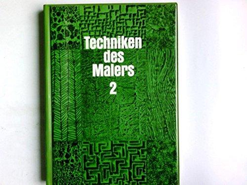 Techniken des Malers 2 - Arbeitsvorgang - Auswertung und Formung - Anwendung