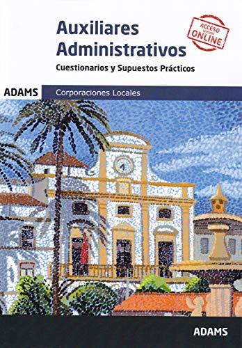 Cuestionarios y Supuestos Prácticos Auxiliares Administrativos Corporaciones Locales
