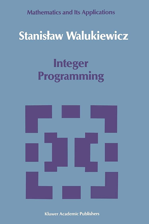 め言葉こどもの日心理的にInteger Programming (Mathematics and its Applications)