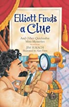 Elliott Finds a Clue: And Other Quicksolve Mini-Mysteries (Quicksolve Mysteries)
