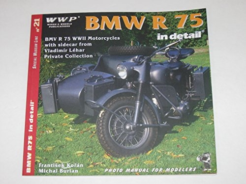 BMW R-75 in Detail BMW r 75 WWII Motorcycles with Sidecar from Vladimir Lehar Private Collection - Photo Manual for Modellers No. 21