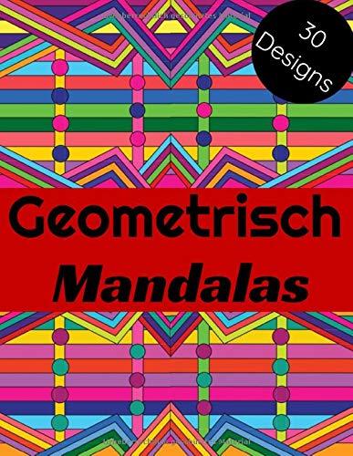 Geometrisch Mandalas: Malbuch für Erwachsene und Jugendliche | Mandalas | Anti-Stress, Entspannung, Entspannung | Großformat 21,6 x 28 cm