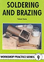 Soldering and Brazing (Workshop Practice Series)