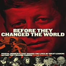 Before They Changed the World: Pivotal Moments That Shaped the Lives of Great Leaders Before They Became Famous