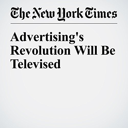 Advertising's Revolution Will Be Televised audiobook cover art
