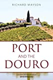 Port and the Douro (The Classic Wine Library)