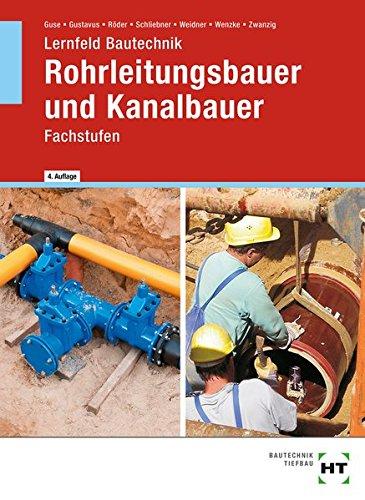 Lernfeld Bautechnik Rohrleitungsbauer und Kanalbauer Fachstufen