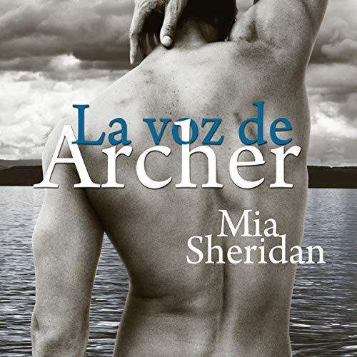 La voz de Archer [The Voice of Archer] (Narración en Castellano)                   Autor:                                                                                                                                 Mia Sheridan                               Sprecher:                                                                                                                                 Aldo Ochoa,                                                                                        Luciana Gonzalez de Leon                      Spieldauer: 12 Std. und 37 Min.     Noch nicht bewertet     Gesamt 0,0