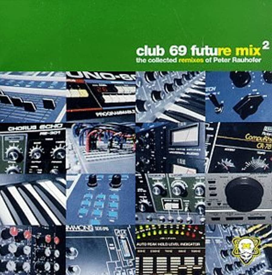 Club 69 Future Mix 2: The Collected Remixes of Peter Rauhofer