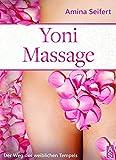 Yoni Massage - die intime Tantramassage für die Frau